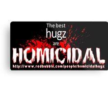 Shameless advertising HomicidalHugz Metal Print
