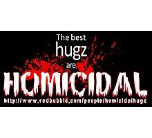 Shameless advertising HomicidalHugz Photographic Print