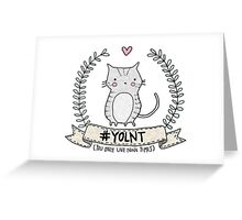 #YOLNT (You Only Live Nine Times) Greeting Card