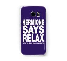 Hermione Says Relax Samsung Galaxy Case/Skin