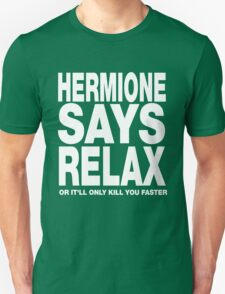 Hermione Says Relax T-Shirt
