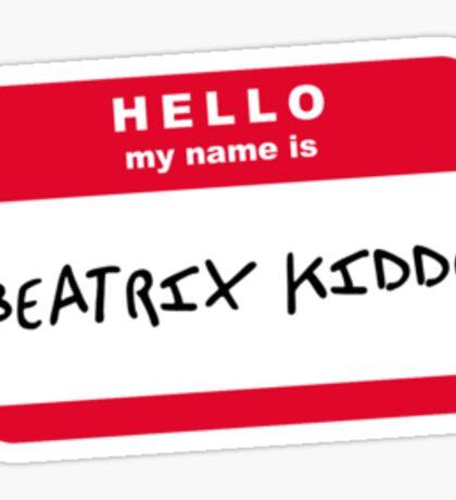 Hello my name is Beatrix Kiddo Sticker