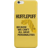 Hufflepuff- We can't all have personalities  iPhone Case/Skin