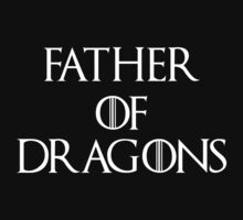 Father of Dragons by ExplodingZombie