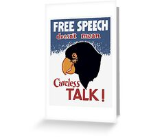 Free Speech Doesn't Mean Careless Talk! -- WWII Poster Greeting Card