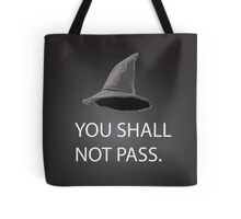 shall not pass Tote Bag