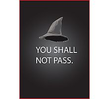 shall not pass Photographic Print