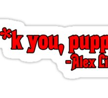 F**k you puppet Alex Lifeson CENSORED quote (red) Sticker