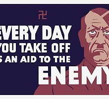 Every day you take off is an aid to the enemy by warishellstore