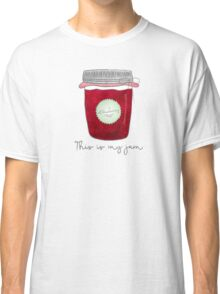 This is my jam! Classic T-Shirt
