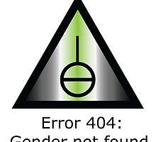 Error 404: Gender Not Found by hellajenn