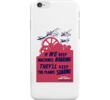 If We Keep Machines Roaring -- WWII Poster iPhone Case/Skin
