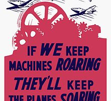 If We Keep Machines Roaring -- WWII Poster by warishellstore
