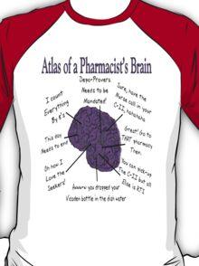 Funny Pharmacist's Brain T-Shirt T-Shirt