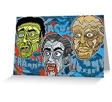 Frankenstein! Dracula! The Mummy! Greeting Card