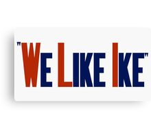 We Like Ike -- Eisenhower Election Poster Canvas Print