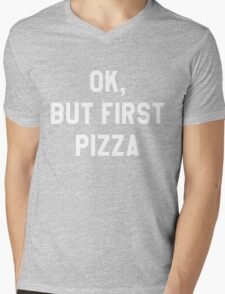 Ok, But First Pizza (Dark) - Hipster/Funny/Trendy Meme Mens V-Neck T-Shirt