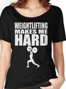 Funny Sport - Weight Lifting Makes Me Hard -white Women's Relaxed Fit T-Shirt