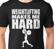Funny Sport - Weight Lifting Makes Me Hard -white Unisex T-Shirt