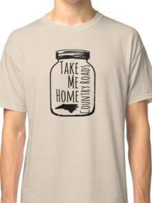 Country Roads Take Me Home NC Classic T-Shirt