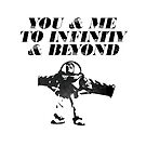 You & Me To Infinity & Beyond by Articles & Anecdotes
