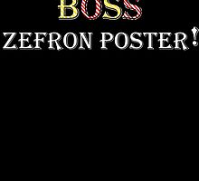 "AVPM ""Boss Zefron Poster"" by wonnie"