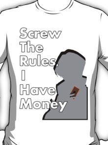 Screw The Rules! T-Shirt