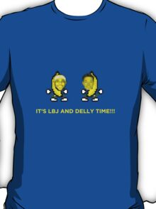 IT'S LBJ AND DELLY TIME!!! (LeBron James, Matthew Dellavedova) T-Shirt