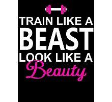 Train Like A Beast Photographic Print