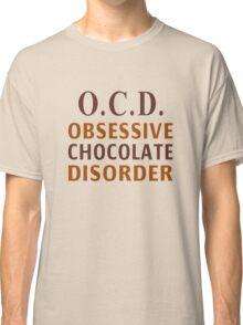 OCD - Obsessive Chocolate Disorder Classic T-Shirt