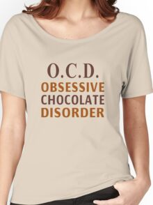 OCD - Obsessive Chocolate Disorder Women's Relaxed Fit T-Shirt