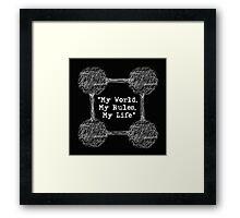 """My World, My Rules, My Life"" Framed Print"