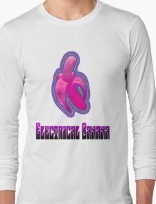 Electrical Banana Long Sleeve T-Shirt