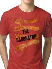 The Baconator! Tri-blend T-Shirt