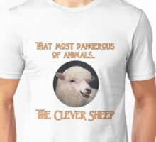 That Most Dangerous of Animals - The Clever Sheep Unisex T-Shirt