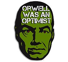 Orwell Was an Optimist Photographic Print
