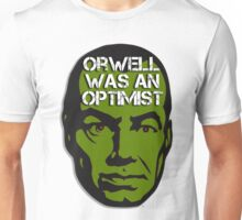 Orwell Was an Optimist Unisex T-Shirt