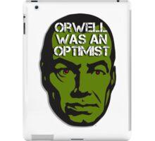 Orwell Was an Optimist iPad Case/Skin
