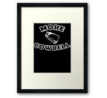 More Cowbell  Framed Print