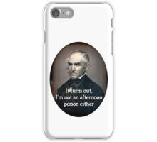 It Turns Out I'm Not an Afternoon Person Either (male) iPhone Case/Skin