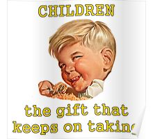 Children: The Gift That Keeps On Taking Poster