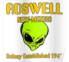 Roswell, New Mexico - Alien Colony Established 1947 Poster