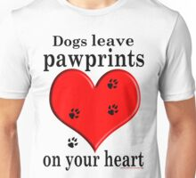 'Dogs leave Pawprints on your Heart'  Unisex T-Shirt