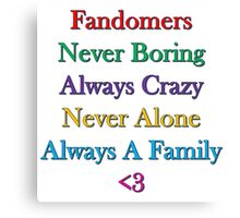 Fandomers, Always A Family Canvas Print