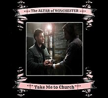 Take Me to Church - New Supernatural design! by luvchildofelvis