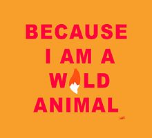 I am a wild animal Womens Fitted T-Shirt