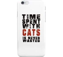 Time spent with cats is never wasted iPhone Case/Skin