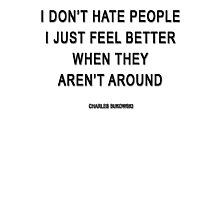 Charles Bukowski — 'I don't hate people. I just feel better when they aren't around.' Photographic Print