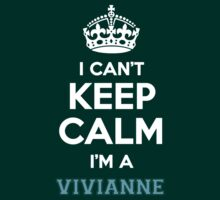 I can't keep calm I'm a VIVIANNE by icanting