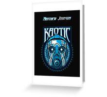 Matthew Korrupt design  Greeting Card
